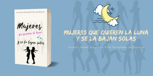 Imagen post Mujeres que quieren la luna y se la bajan solas: más allá del humor