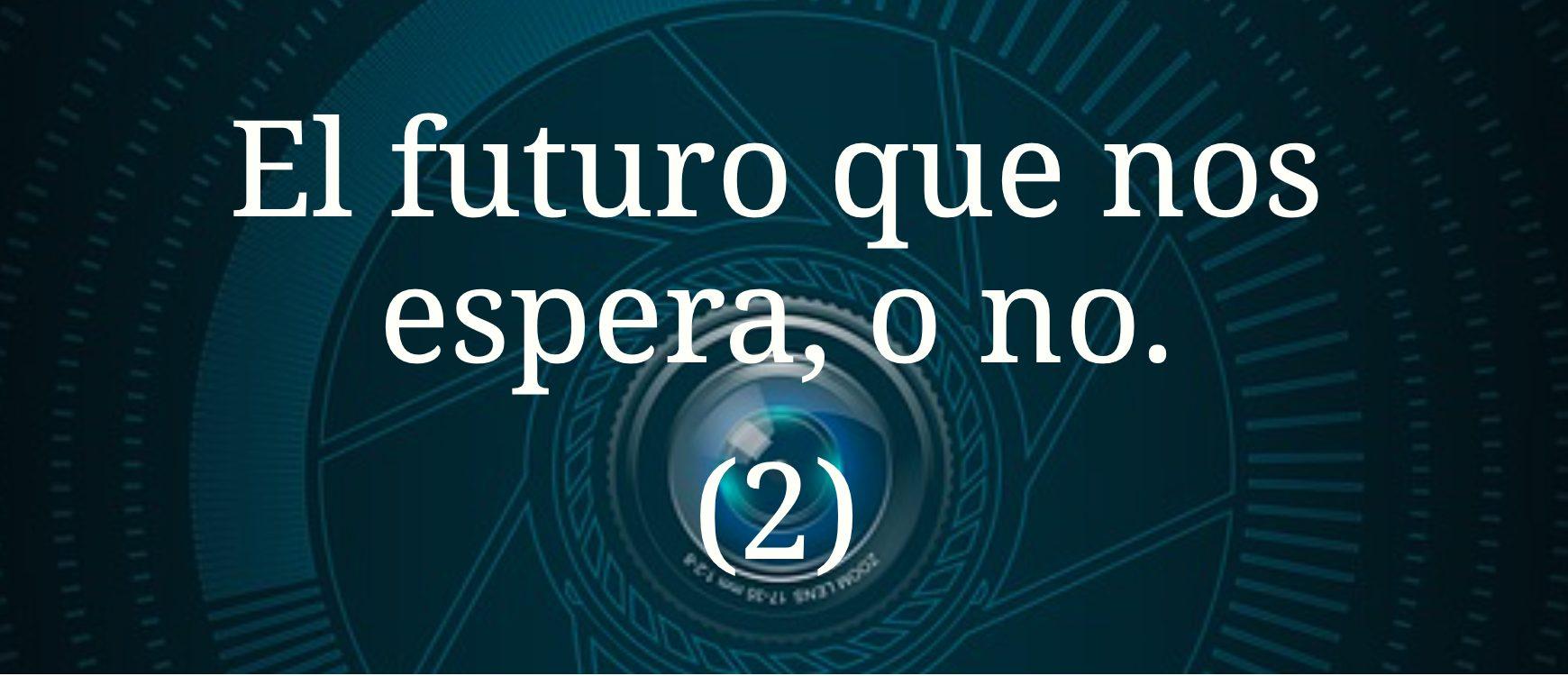 Imagen post El futuro que nos espera , o no (2)